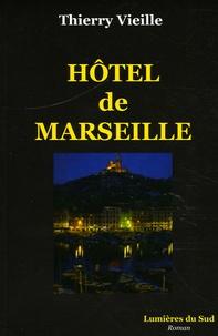 Thierry Vieille - Hôtel de Marseille.