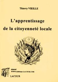 L'apprentissage de la citoyenneté locale. L'exemple des Bouches du Rhône - Thierry Vieille |