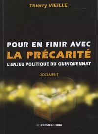 Thierry Vieille - Pour en finir avec la précarité - L'enjeu politique du quinquennat.