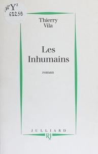 Thierry Vila - Les inhumains.