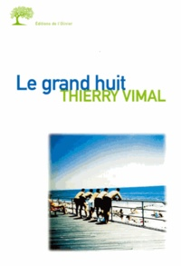 Thierry Vimal - Le grand huit.