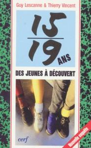 Thierry Vincent et Guy Lescanne - 15-19, des jeunes à découvert.