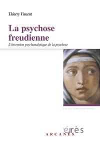 La psychose freudienne - Linvention psychanalytique de la psychose.pdf