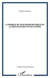 Thierry Vircoulon - L'Afrique du Sud démocratique ou la réinvention d'une nation.