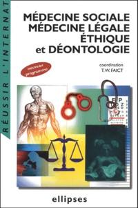 Thierry-W Faict - Médecine sociale, Médecine légale, Ethique et Déontologie.