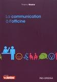 Thierry Wable - La communication à l'officine.