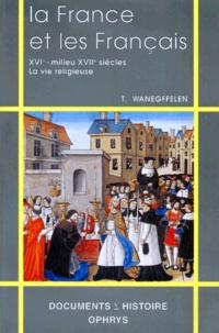 LA FRANCE ET LES FRANCAIS. - XVIème-milieu du XVIIème siècle, la vie religieuse.pdf