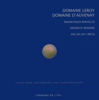 Thierry Weber et Bertrand Mac Gaw - Domaine Leroy - Domaine d'Auvenay - Enigmatiques merveilles.