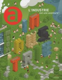 Thierry Weil et Marie-Laure Cahier - L'industrie est une aventure !.