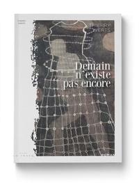 Thierry Werts - Demain n'existe pas encore.