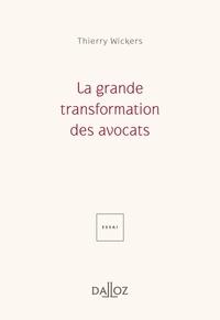 Thierry Wickers - La grande transformation des avocats.