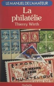 Thierry Wirth - La philatélie.