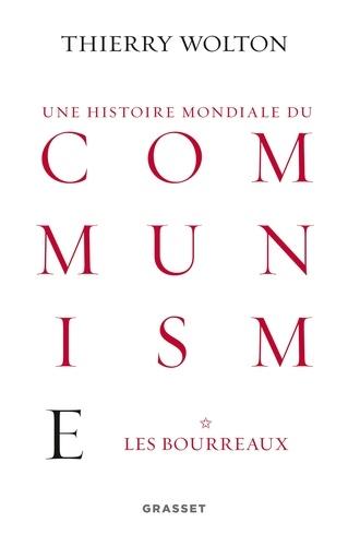 Histoire mondiale du communisme, tome 1. Les bourreaux