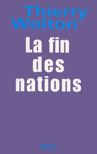 Thierry Wolton - La fin des nations.