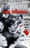 Thierry Wolton - La France sous influence.