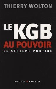 Thierry Wolton - Le KGB au pouvoir - Le système Poutine.