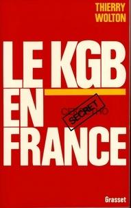 Thierry Wolton - Le KGB en France.