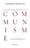 Thierry Wolton - Un histoire mondiale du communisme : Essai d'investigation historique - Tome 1, D'une main de fer : Les bourreaux.