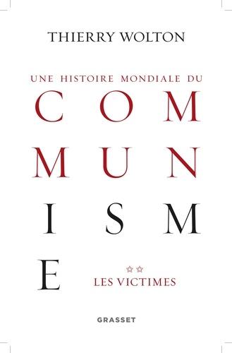 Une histoire mondiale du communisme : Essai d'investigation historique. Tome 2, Quand meurt le choeur : Les victimes
