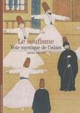 Thierry Zarcone - Le soufisme - Voie mystique de l'Islam.