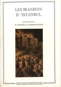 Thierry Zarcone et Fariba Zarinebaf-Shahr - Les Iraniens d'Istanbul.