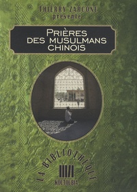 Thierry Zarcone - Prières des musulmans chinois.