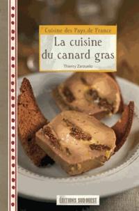 Thierry Zarzuelo - La cuisine du canard gras.