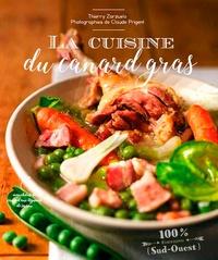 Thierry Zarzuelo et Claude Prigent - La cuisine du canard gras.
