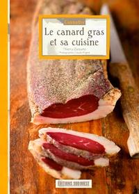 Thierry Zarzuelo - Le canard gras et sa cuisine.