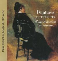 Peintures et dessins dune collection cantalienne - Pierre Miquel ou léloge du XIXe siècle.pdf