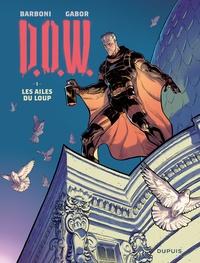 Thilde Barboni et  Gabor - D.O.W. Tome 1 : Les ailes du loup.