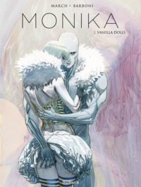 Thilde Barboni et Guillem March - Monika Tome 2 : Vanilla dolls.