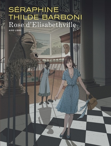 Thilde Barboni et  Séraphine - Rose d'Elisabethville - Bruxelles 1960-1961.