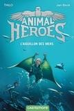 THiLO - Animal heroes Tome 2 : L'Aiguillon des mers.