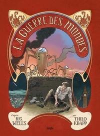 Thilo Krapp et Herbert George Wells - La guerre des mondes.