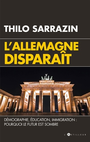 L'Allemagne disparaît - Démographie, éducation, immigration - Thilo Sarrazin - Format ePub - 9782810007554 - 12,99 €