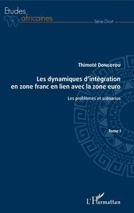 Google epub books téléchargement gratuit Les dynamiques d'intégration en zone franc en lien avec la zone euro Tome I  - Les problèmes et scénarios par Thimoté Dongotou 9782140130908 PDB CHM FB2