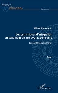 Format ebook txt téléchargement gratuit Les dynamiques d'intégration en zone franc en lien avec la zone euro Tome I  - Les problèmes et scénarios