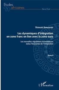 Livres électroniques en magasin Les dynamiques d'intégration en zone franc en lien avec la zone euro Tome II  - Les nouvelles régulations économiques et/ou l'économie de l'intégration par Thimoté Dongotou 9782140130915