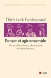 Think tank Fontevraud - Penser et agir ensemble - Un an d'existence, de travaux et de réflexions.