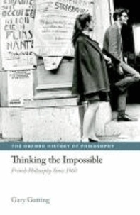 Thinking the Impossible - French Philosophy Since 1960.