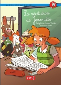 Thiri delphine Laure - Les récitations de Jeannette.