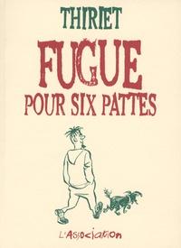 Thiriet - Fugue pour six pattes.