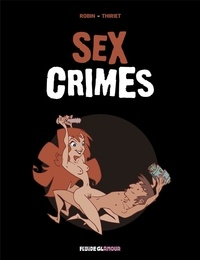 Thiriet et Thierry Robin - Sex crimes.