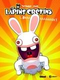 Thitaume et Romain Pujol - The Lapins Crétins Tome 1 : Bwaaaaaaaaaah !.
