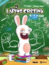 Thitaume et Thomas Priou - The Lapins Crétins Tome 10 : La classe.