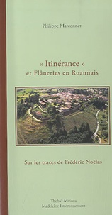 Thoba's Editions - Itinérance et Flâneries en Roannais - Tome 1.