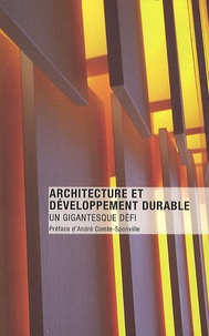 Thom Mayne et Françoise-Hélène Jourda - Architecture et développement durable - Un gigantesque défi.