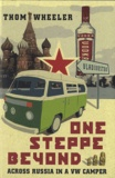 Thom Wheeler - One Steppe Beyond - Across Russia in a VW Camper.