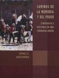 Thomas A. Abercrombie - Caminos de la memoria y del poder - Etnografía e historia en una comunidad andina.